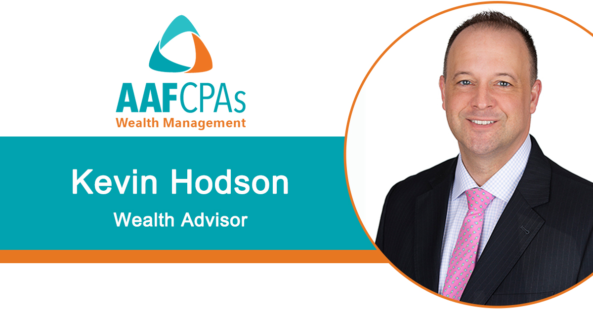 AAFCPAs Wealth Management Adds Depth to Wealth Advisory Expertise by Welcoming Kevin Hodson