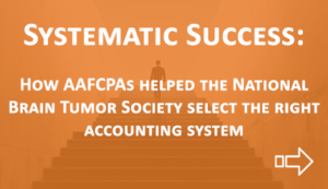 Systematic Success - How AAFCPAs helped the National Brain Tumor Society Select their Accounting System